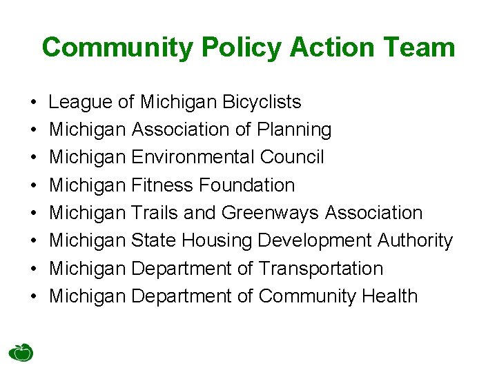 Community Policy Action Team • • League of Michigan Bicyclists Michigan Association of Planning