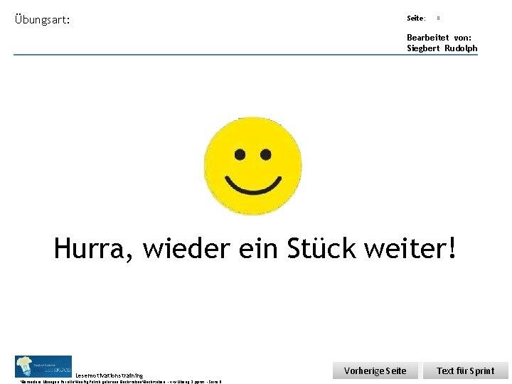 Übungsart: Seite: 8 Bearbeitet von: Siegbert Rudolph Hurra, wieder ein Stück weiter! Lesemotivationstraining. .