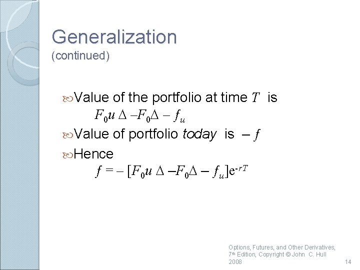 Generalization (continued) Value of the portfolio at time T is F 0 u D
