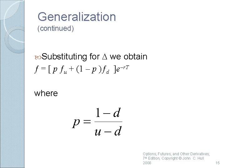 Generalization (continued) for D we obtain ƒ = [ p ƒu + (1 –