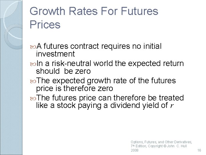 Growth Rates For Futures Prices A futures contract requires no initial investment In a
