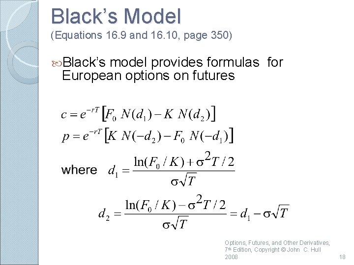 Black's Model (Equations 16. 9 and 16. 10, page 350) Black's model provides formulas