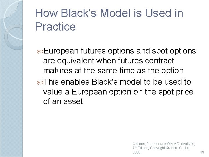 How Black's Model is Used in Practice European futures options and spot options are