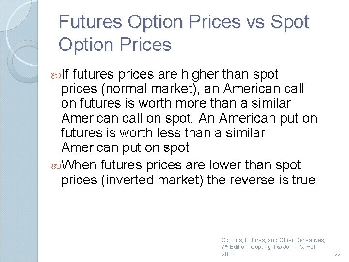 Futures Option Prices vs Spot Option Prices If futures prices are higher than spot