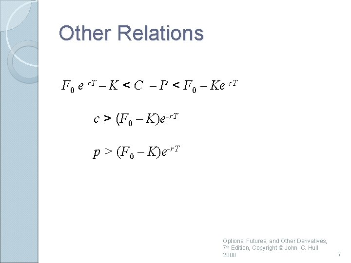 Other Relations F 0 e-r. T – K < C – P < F