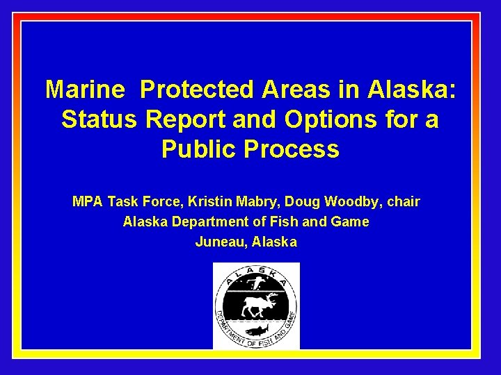 Marine Protected Areas in Alaska: Status Report and Options for a Public Process MPA