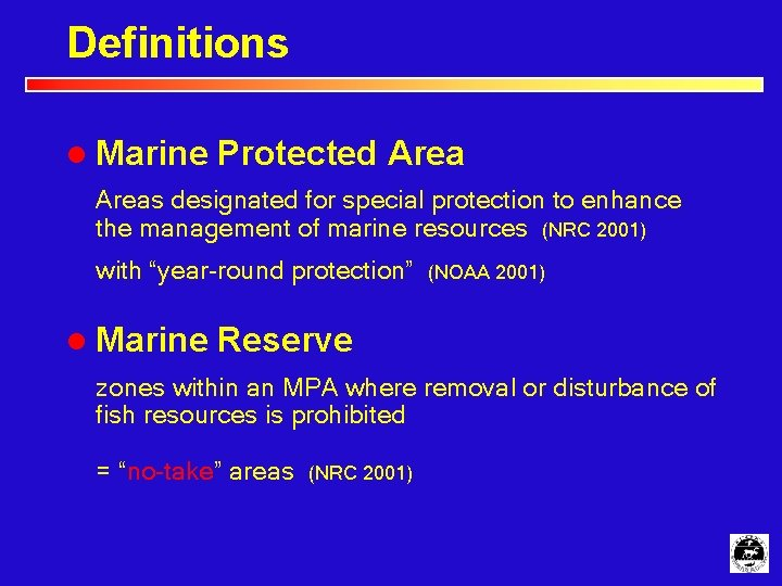 Definitions l Marine Protected Areas designated for special protection to enhance the management of