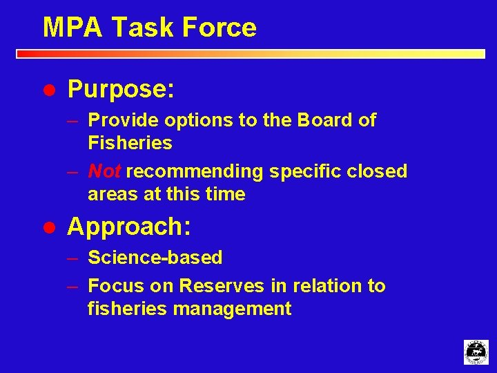 MPA Task Force l Purpose: – Provide options to the Board of Fisheries –