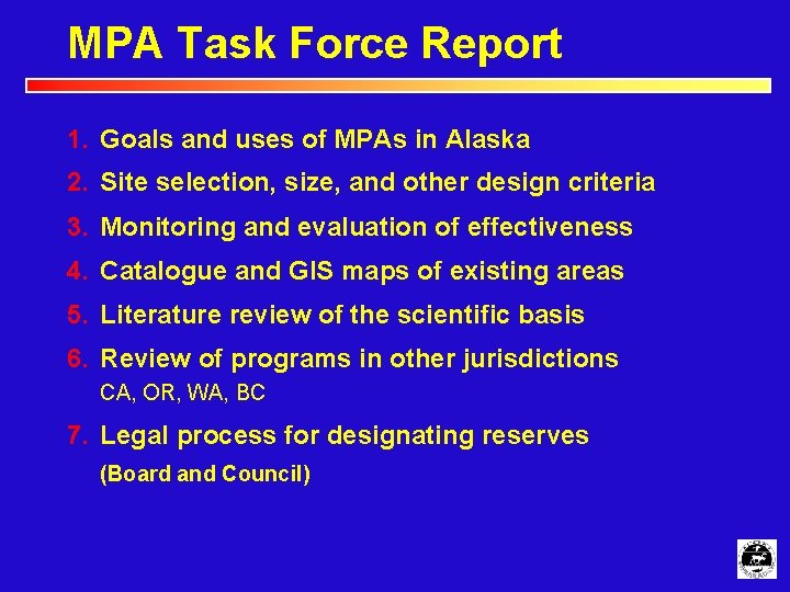 MPA Task Force Report 1. Goals and uses of MPAs in Alaska 2. Site