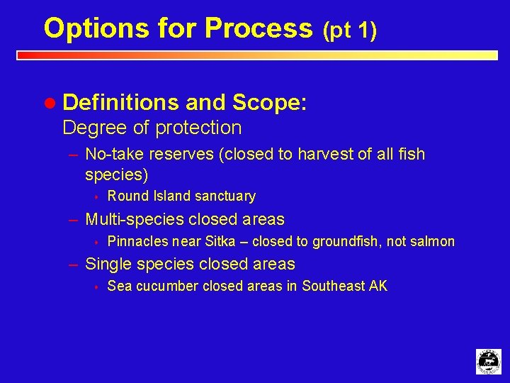 Options for Process (pt 1) l Definitions and Scope: Degree of protection – No-take