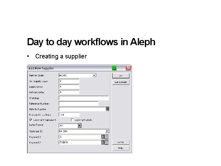 Day to day workflows in Aleph • Creating a supplier 11