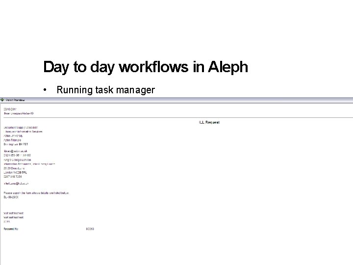 Day to day workflows in Aleph • Running task manager 12