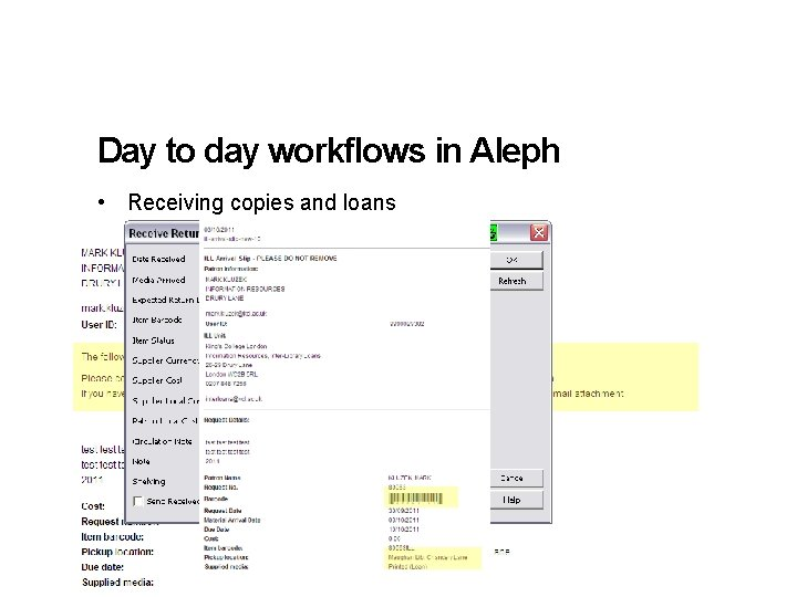 Day to day workflows in Aleph • Receiving copies and loans 14