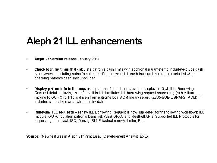 Aleph 21 ILL enhancements • Aleph 21 version release January 2011 • Check loan