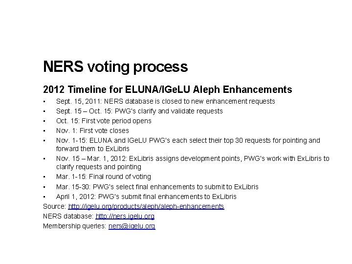 NERS voting process 2012 Timeline for ELUNA/IGe. LU Aleph Enhancements • • • Sept.
