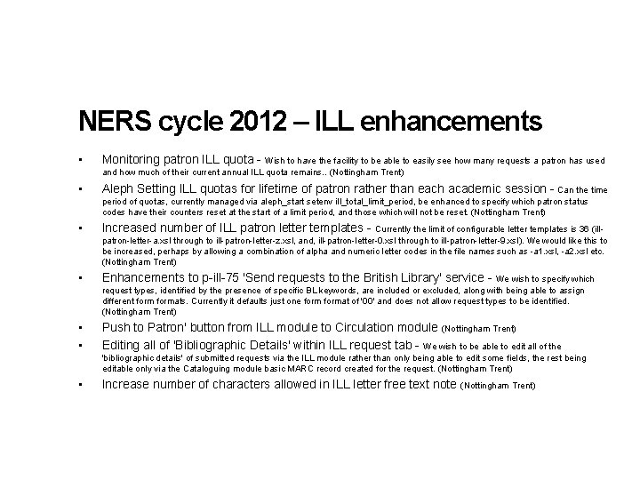 NERS cycle 2012 – ILL enhancements • Monitoring patron ILL quota - Wish to