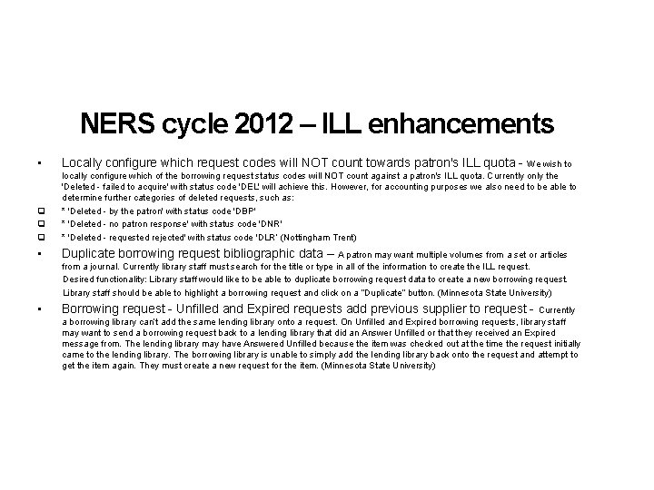 NERS cycle 2012 – ILL enhancements • Locally configure which request codes will NOT