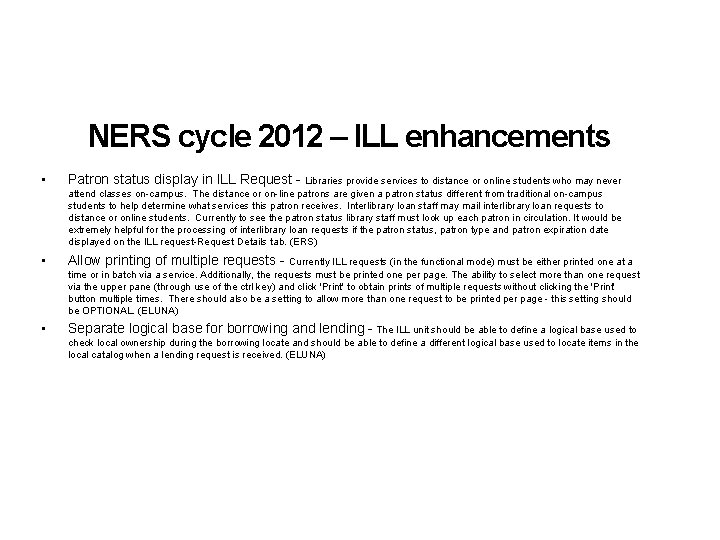 NERS cycle 2012 – ILL enhancements • Patron status display in ILL Request -