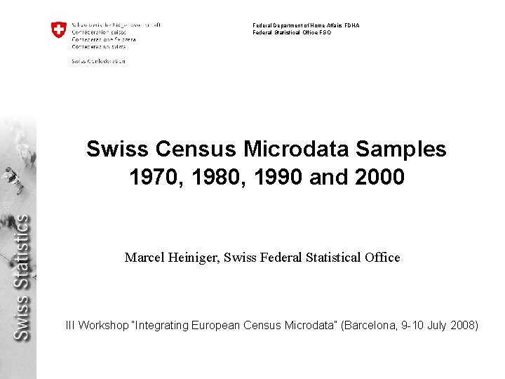 Federal Department of Home Affairs FDHA Federal Statistical Office FSO Swiss Census Microdata Samples