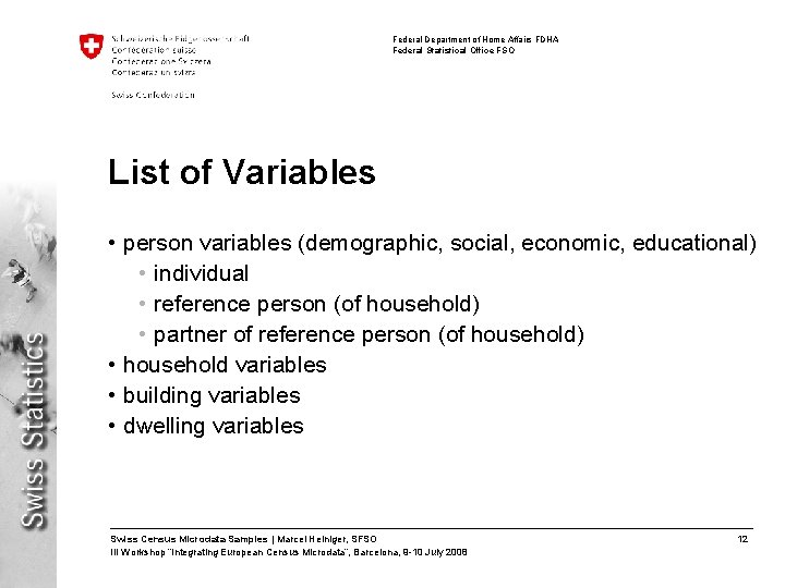 Federal Department of Home Affairs FDHA Federal Statistical Office FSO List of Variables •