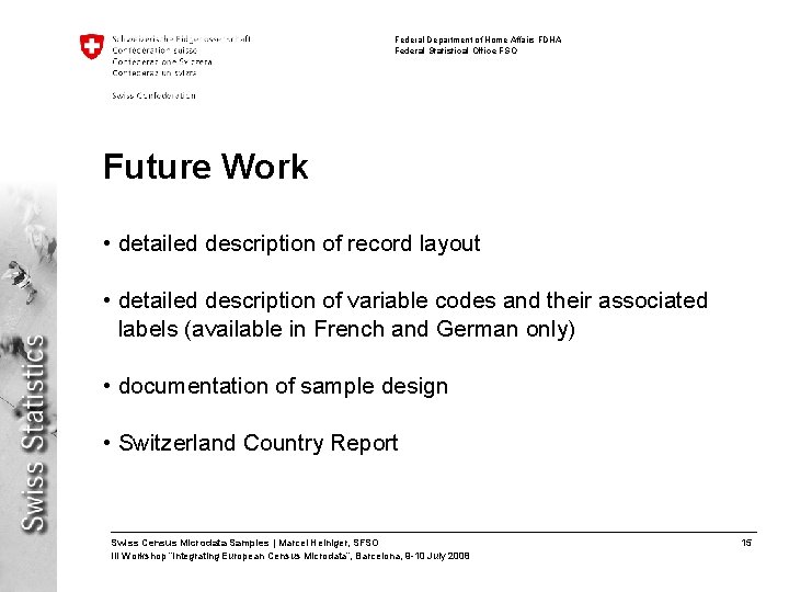 Federal Department of Home Affairs FDHA Federal Statistical Office FSO Future Work • detailed