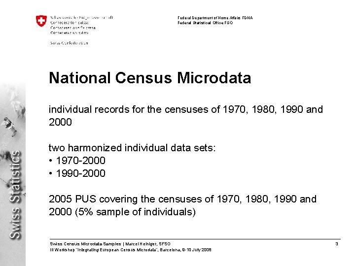 Federal Department of Home Affairs FDHA Federal Statistical Office FSO National Census Microdata individual