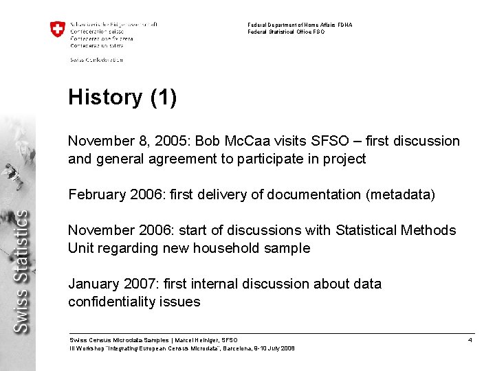 Federal Department of Home Affairs FDHA Federal Statistical Office FSO History (1) November 8,