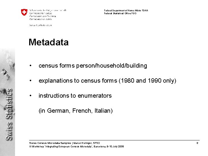 Federal Department of Home Affairs FDHA Federal Statistical Office FSO Metadata • census forms