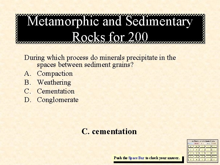 Metamorphic and Sedimentary Rocks for 200 During which process do minerals precipitate in the
