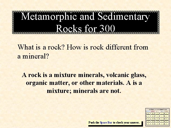 Metamorphic and Sedimentary Rocks for 300 What is a rock? How is rock different