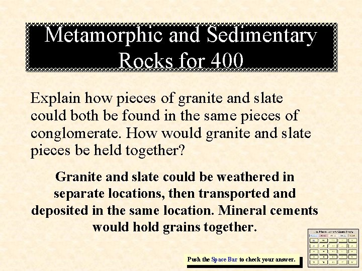 Metamorphic and Sedimentary Rocks for 400 Explain how pieces of granite and slate could