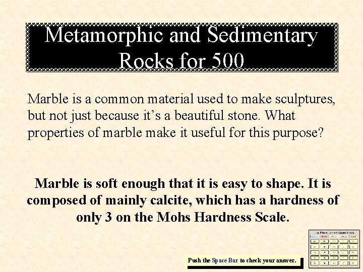 Metamorphic and Sedimentary Rocks for 500 Marble is a common material used to make