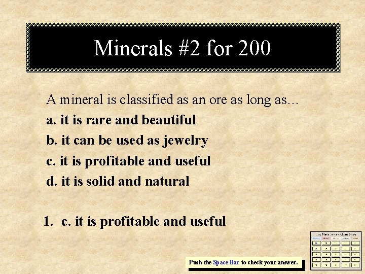 Minerals #2 for 200 A mineral is classified as an ore as long as…