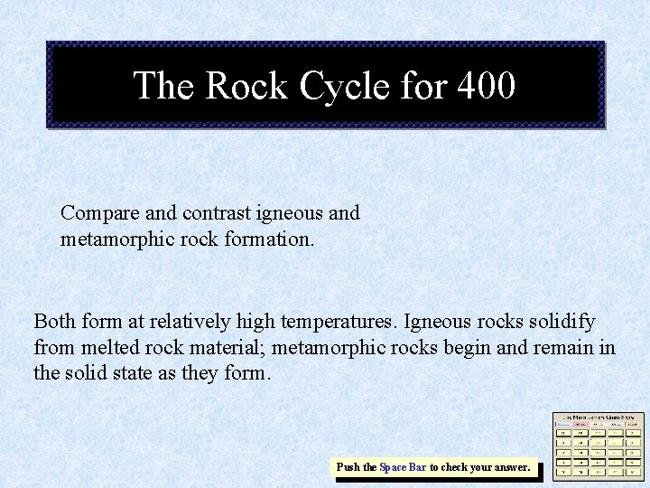 The Rock Cycle for 400 Compare and contrast igneous and metamorphic rock formation. Both