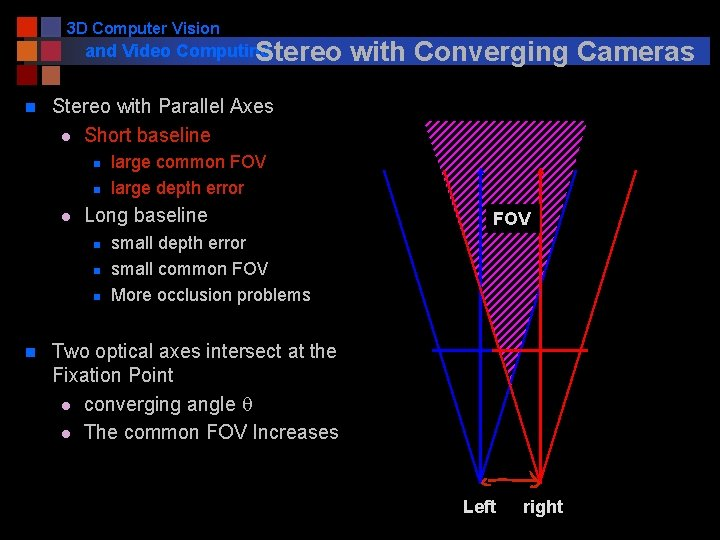 3 D Computer Vision and Video Computing Stereo n Stereo with Parallel Axes l