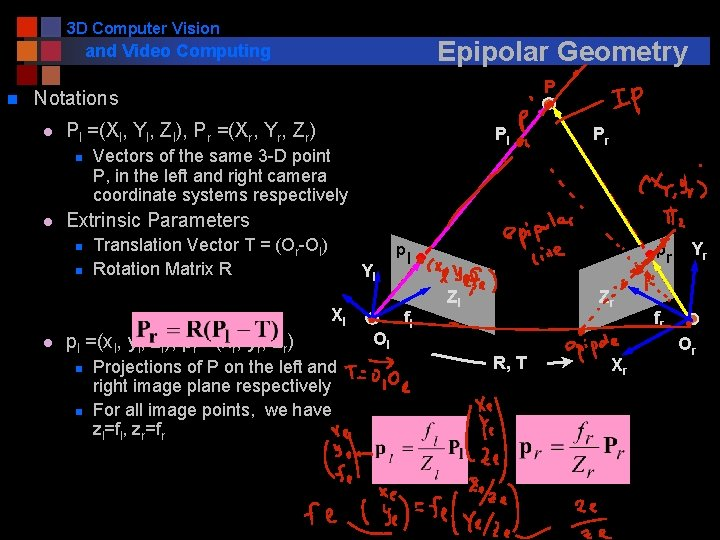 3 D Computer Vision Epipolar Geometry and Video Computing n P Notations l Pl