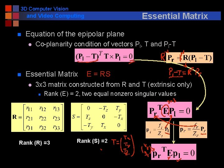 3 D Computer Vision Essential Matrix and Video Computing n Equation of the epipolar