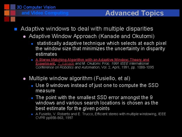 3 D Computer Vision and Video Computing n Advanced Topics Adaptive windows to deal