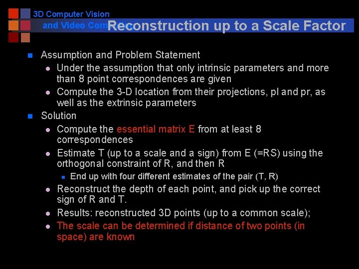 3 D Computer Vision and Video Computing Reconstruction n n up to a Scale