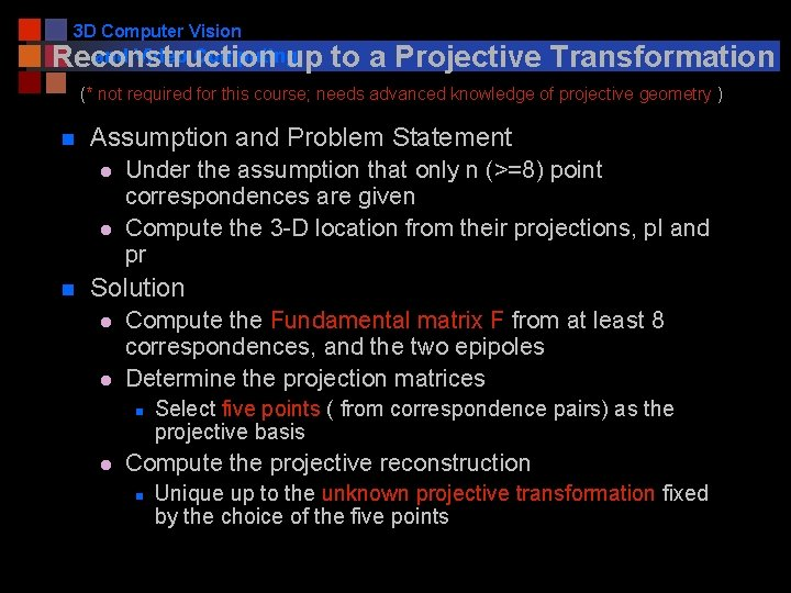 3 D Computer Vision and Video Computing Reconstruction up to a Projective Transformation (*