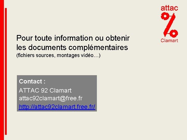 Pour toute information ou obtenir les documents complémentaires (fichiers sources, montages vidéo…) Contact :
