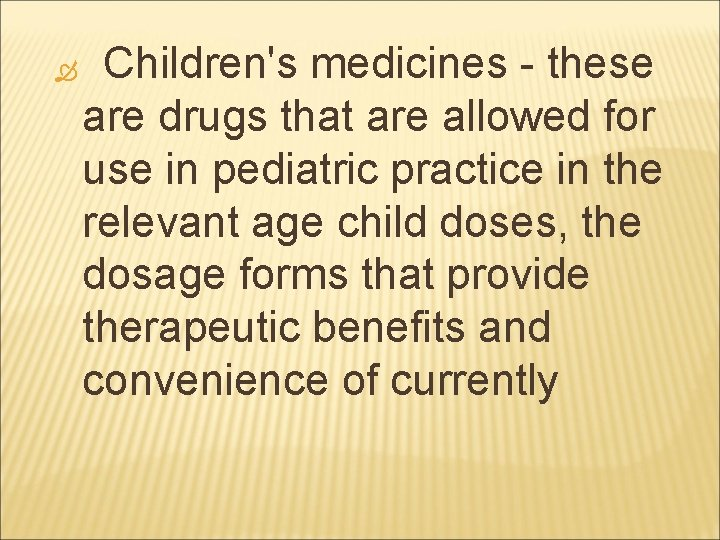 Children's medicines - these are drugs that are allowed for use in pediatric