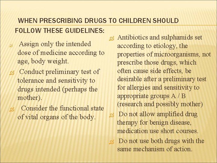 WHEN PRESCRIBING DRUGS TO CHILDREN SHOULD FOLLOW THESE GUIDELINES: Antibiotics and sulphamids set Assign