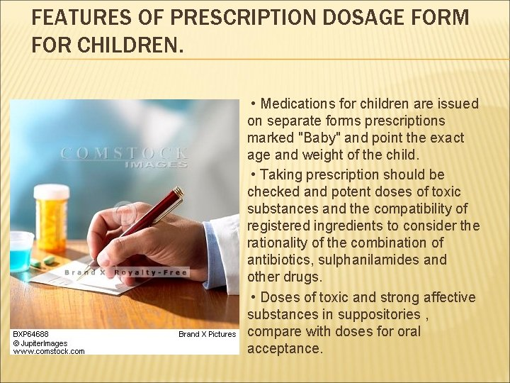 FEATURES OF PRESCRIPTION DOSAGE FORM FOR CHILDREN. • Medications for children are issued on