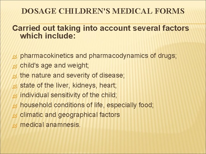 DOSAGE CHILDREN'S MEDICAL FORMS Carried out taking into account several factors which include: pharmacokinetics