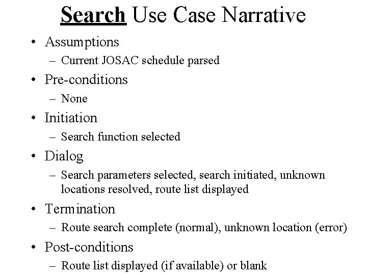 Search Use Case Narrative • Assumptions – Current JOSAC schedule parsed • Pre-conditions –