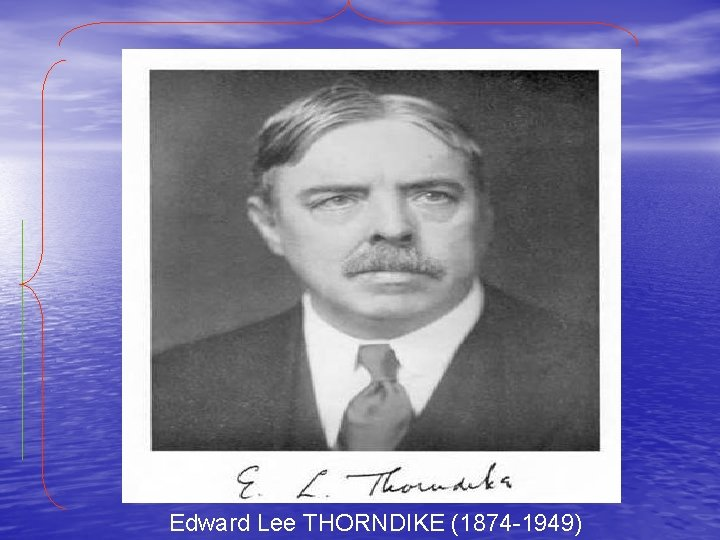 Edward Lee THORNDIKE (1874 -1949)