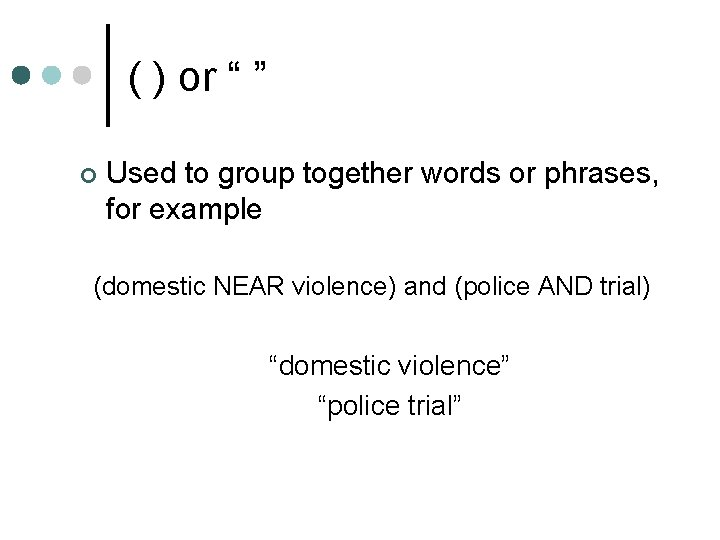 """( ) or """" """" ¢ Used to group together words or phrases, for"""