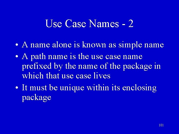 Use Case Names - 2 • A name alone is known as simple name