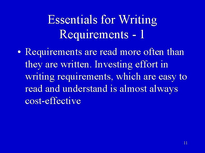 Essentials for Writing Requirements - 1 • Requirements are read more often than they
